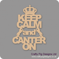 3mm MDF Keep Calm And Canter On