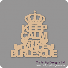 3mm MDF Keep Calm And Dance Burlesque