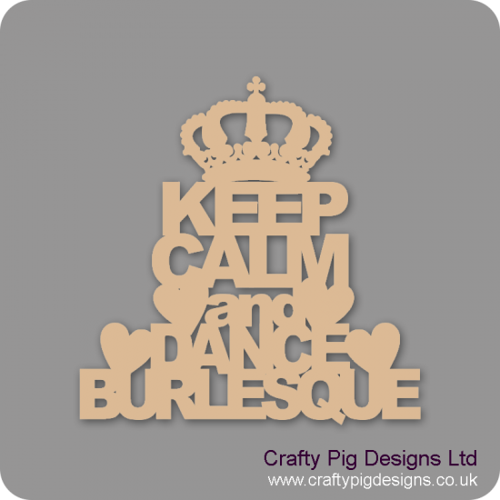 3mm MDF Keep Calm And Dance Burlesque Home