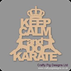 3mm MDF Keep Calm And Do Karate