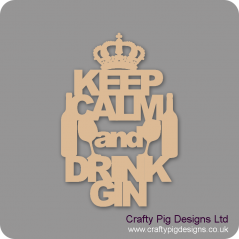 3mm MDF Keep Calm And Drink Gin Home