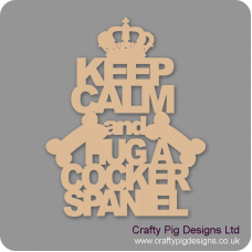 3mm MDF Keep Calm And Hug A Cocker Spaniel Pet Quotes