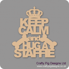3mm MDF Keep Calm And Hug A Staffie Pet Quotes