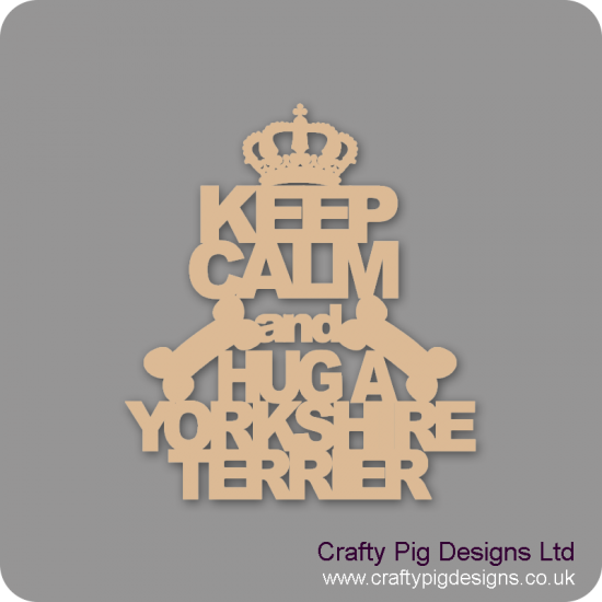 3mm MDF Keep Calm And Hug A Yorkshire Terrier Pet Quotes