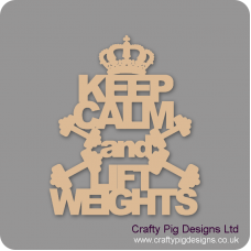 3mm MDF Keep Calm And Lift Weights Home