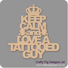 3mm MDF Keep Calm And Love A Tattooed Guy Home