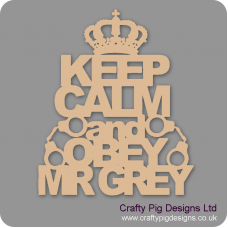 3mm MDF Keep Calm and Obey Mr Grey