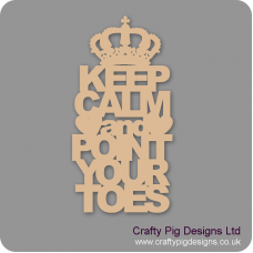 3mm MDF Keep Calm And Point Your Toes Home