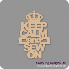 3mm MDF Keep Calm And Sew On Home