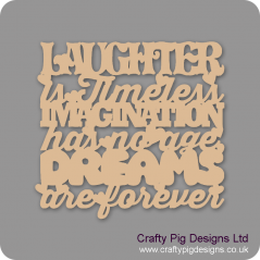 3mm MDF Laughter Is Timeless... Quotes & Phrases