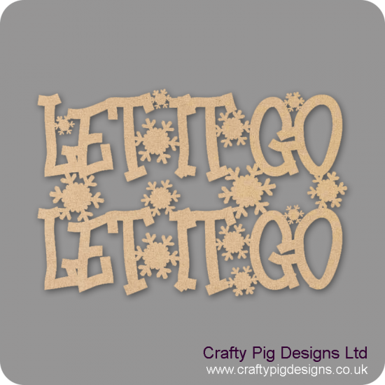 3mm MDF Let It Go Let It Go Sign Words Only