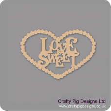 3mm MDF Love Is Sweet hanging plaque Valentines