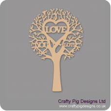 """3mm MDF """"LOVE YOU LOTS"""" - Cut Out Tree  Trees Freestanding, Flat & Kits"""