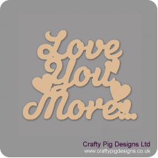 3mm MDF Love You More Hanging Sign Valentines