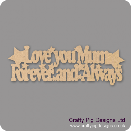 3mm MDF Love You Mum Forever And Always Mother's Day