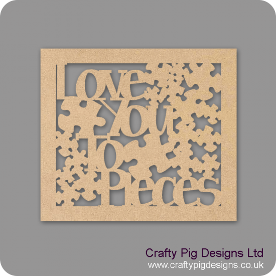 3mm MDF Love You To Pieces Laser Cut Sign Valentines