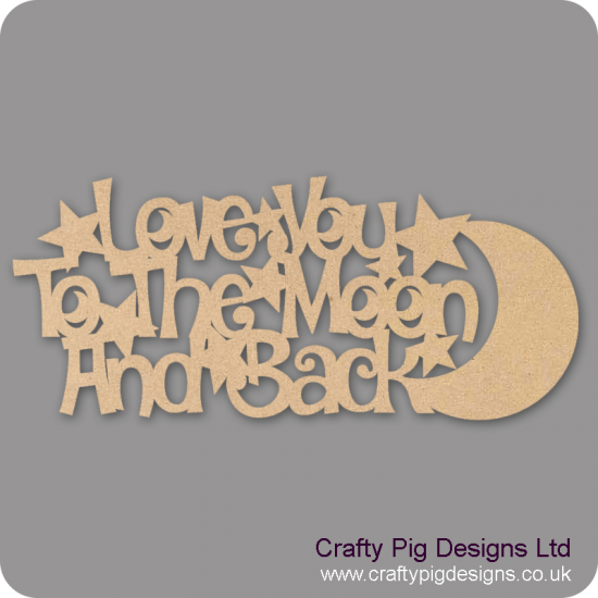 3mm MDF Love You To The Moon And Back With Moon Crescent (new version 300mm wide) Valentines