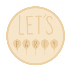 3mm mdf Layered Circle- Let's Party with Balloons Quotes & Phrases