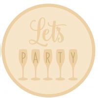 3mm mdf Layered Circle- Let's Party with Glasses