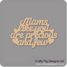 3mm MDF Mams Like You Are Precious And Few Hanging Plaque Mother's Day