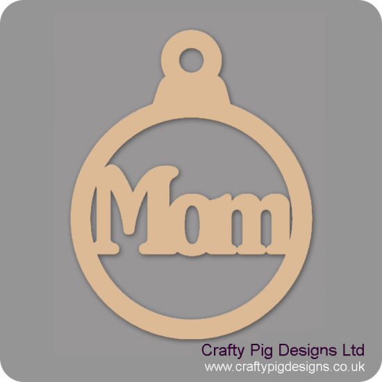 3mm MDF Mom Bauble Christmas Baubles