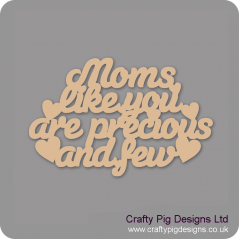 3mm MDF Moms Like You Are Precious And Few Hanging Plaque Mother's Day