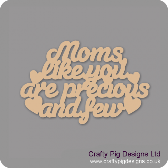 3mm MDF Moms Like You Are Precious And Few Hanging Plaque