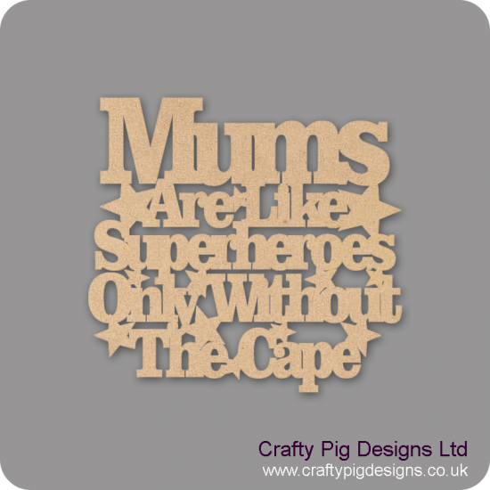 3mm MDF Mums Are Like Superheroes Only Without The Cape Sign Mother's Day