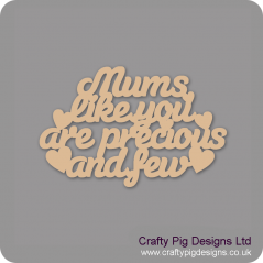 3mm MDF Mums Like You Are Precious And Few Hanging Plaque Mother's Day