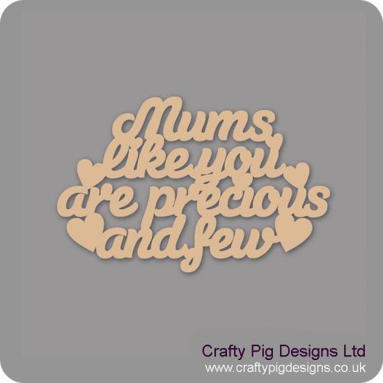 3mm MDF Mums Like You Are Precious And Few Hanging Plaque