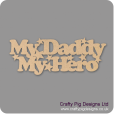 3mm MDF My Daddy My Hero With Stars Fathers Day