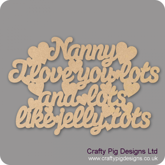 3mm MDF Nanny I Love You Lots And Lots Like Jelly Tots Hanging Plaque Mother's Day