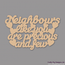 3mm MDF Neighbour's Like You Are Precious And Few Hanging Plaque Home