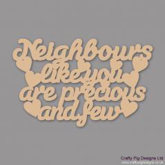 3mm MDF Neighbour's Like You Are Precious And Few Hanging Plaque Home