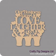 3mm MDF Our Business Runs On Love Laughter And Aloe Quotes & Phrases