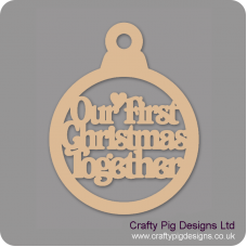 3mm MDF Our First Christmas Together Bauble Christmas Baubles