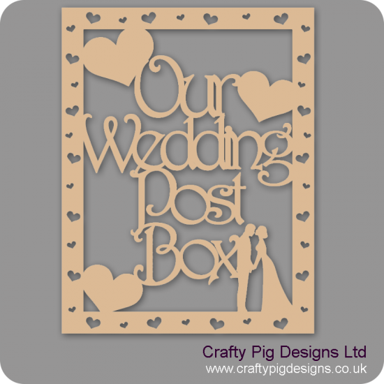 3mm MDF Our Wedding Post Box Front Panel - with heart cut out border   Personalised and Bespoke
