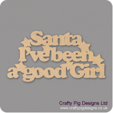 3mm MDF Santa I've Been a Good Girl Hanging plaque Christmas Quotes & Signs