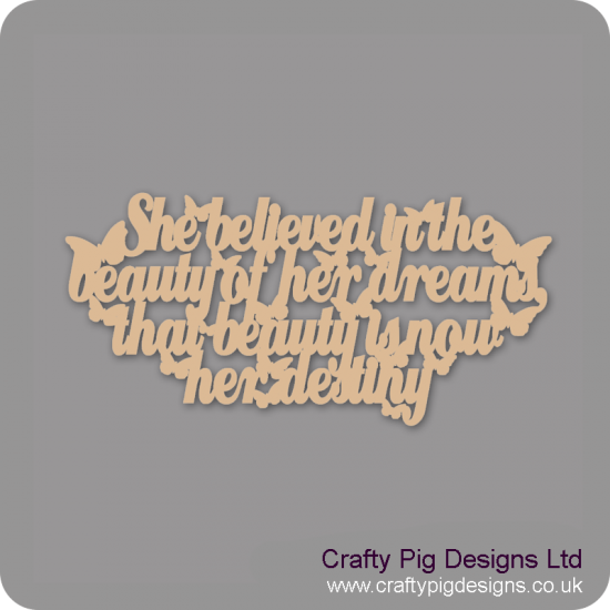 3mm MDF She believed In The Beauty Of Her Dreams For the Ladies