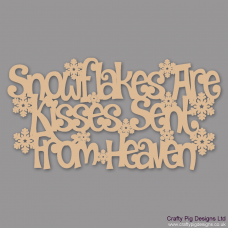 3mm MDF Snowflakes Are Kisses Sent From Heaven Christmas Quotes & Signs