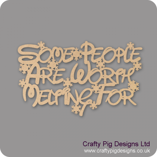 3mm MDF Some People Are Worth Melting For Sign - Words Only Disney Font