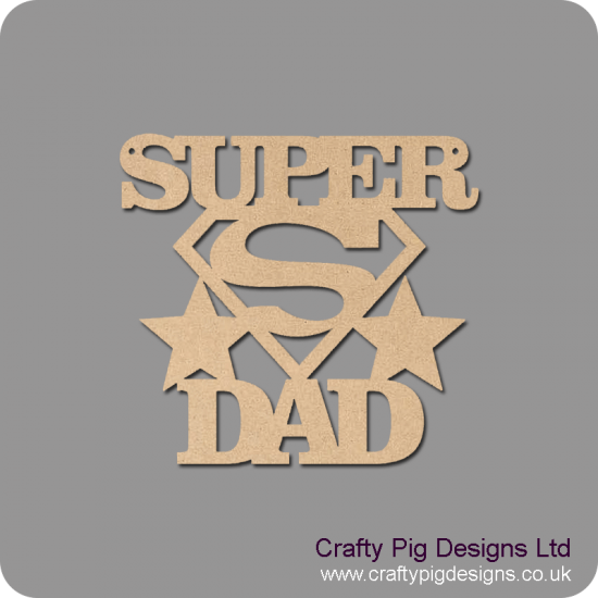 3mm MDF Super Dad Sign Fathers Day