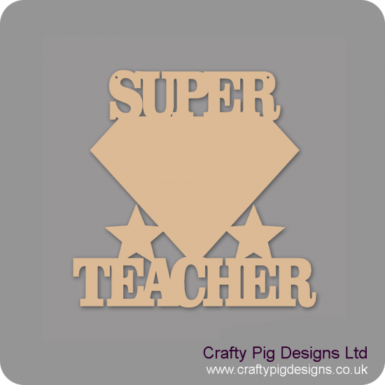 3mm MDF Super Teacher Hanging Sign 200x200mm