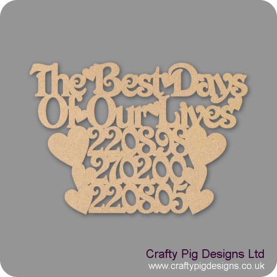 3mm MDF The Best Days Of Our Lives plaque - add your dates