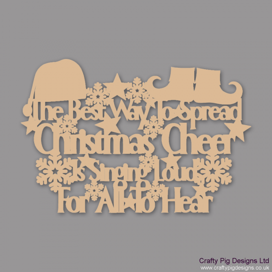 3mm MDF The Best Way To Spread Christmas Cheer Is Singing Loud For All To Hear Christmas Quotes & Signs