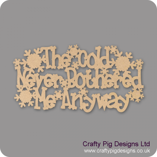 3mm MDF The Cold Never Bothered Me Anyway Sign Words Only Christmas Quotes & Signs