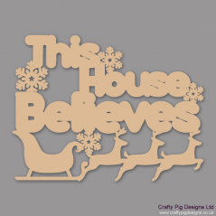 3mm MDF This House Believes Hanging With Reindeers Christmas Quotes & Signs