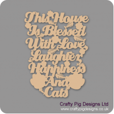 3mm MDF This House Is Blessed With Love, Laughter, Happiness And A Cat plaque Pet Quotes