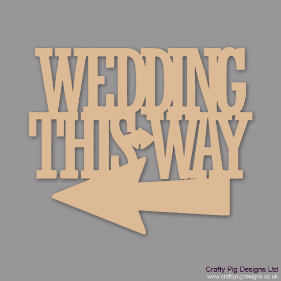 3mm MDF Wedding this way (Left) Wedding
