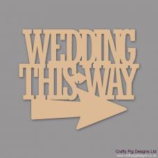 3mm MDF Wedding this way (Right) Wedding